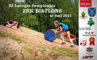 24.07.2021 - LATVIJAS ČEMPIONĀTS KANIKROSĀ AR ŠĶĒRŠĻIEM - ZKK biatlons ar suni'2021